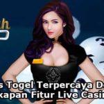 Situs Togel Terpercaya Dengan Kelengkapan Fitur Live Casino Online